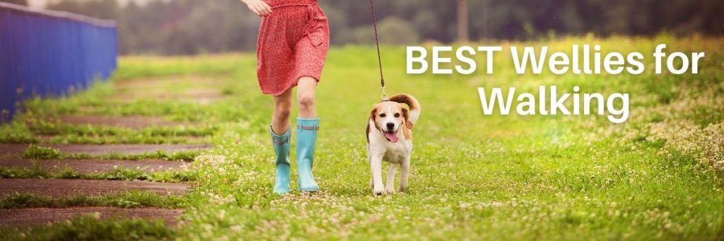 Best Wellies for Walking and Dog Walking